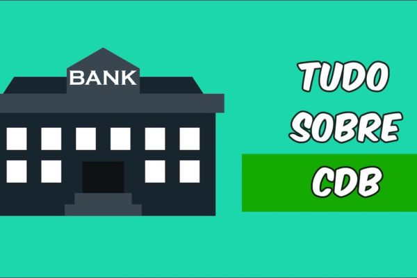 CDB: tudo que você precisa saber sobre esse investimento